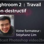 Flux de travail non destructif avec LR2