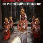 Livre : le guide tout terrain du photographe voyageur