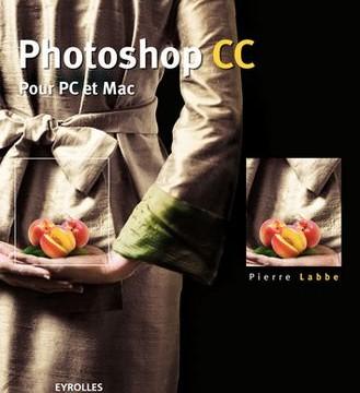 Livre : Photoshop CC de Pierre Labbe