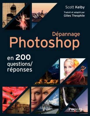 Livre Dépannage Photoshop en 200 questions/réponses