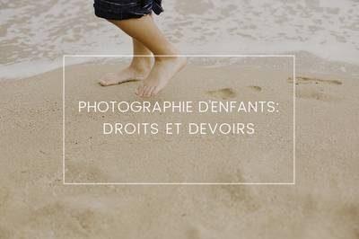 droits et devoirs dans la photographie d'enfants