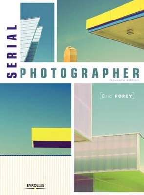 Livre Serial photographer d'Eric Forey