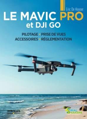 Livre Le Mavic Pro et DJI GO