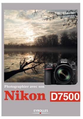 Livre Photographier avec son Nikon D7500