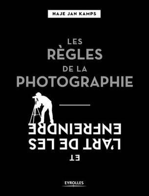 Livre : Les règles de la photographie et l'art de les enfreindre