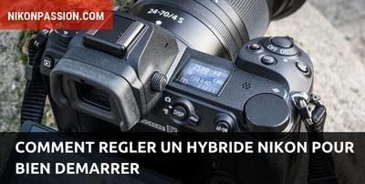 régler un hybride Nikon Z6 ou Z7
