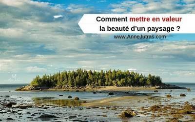 mettre en valeur la beauté d'un paysage